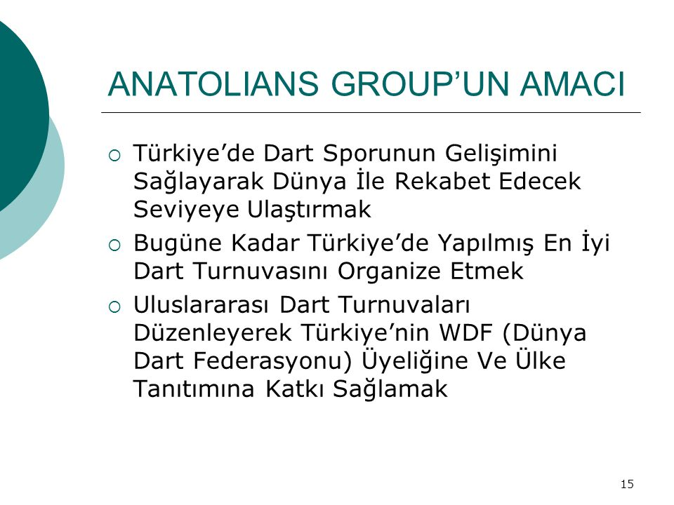 ANATOLIANS GROUP'UN AMACI