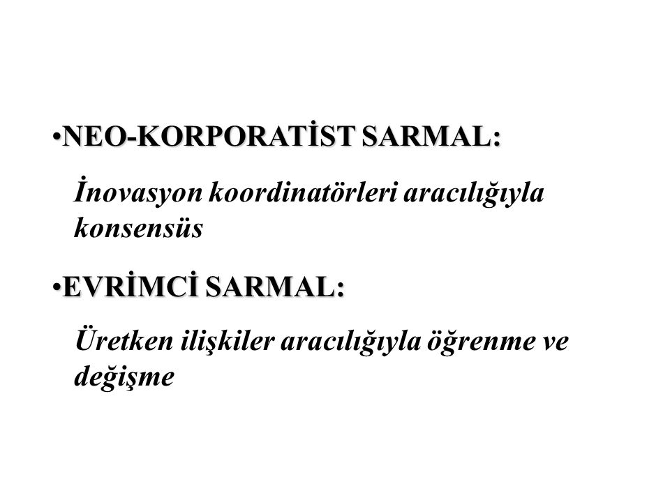 NEO-KORPORATİST SARMAL: