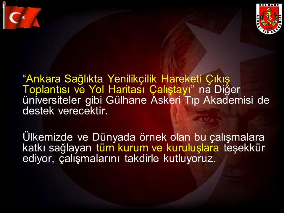 Ankara Sağlıkta Yenilikçilik Hareketi Çıkış Toplantısı ve Yol Haritası Çalıştayı na Diğer üniversiteler gibi Gülhane Askeri Tıp Akademisi de destek verecektir.