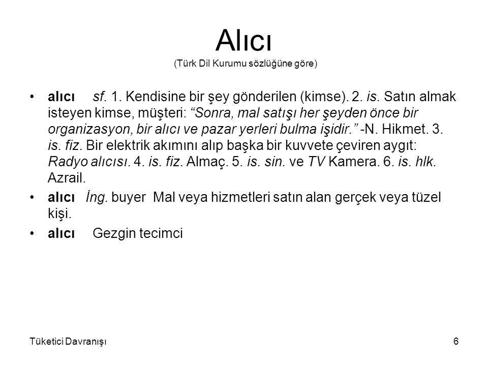 Alıcı (Türk Dil Kurumu sözlüğüne göre)