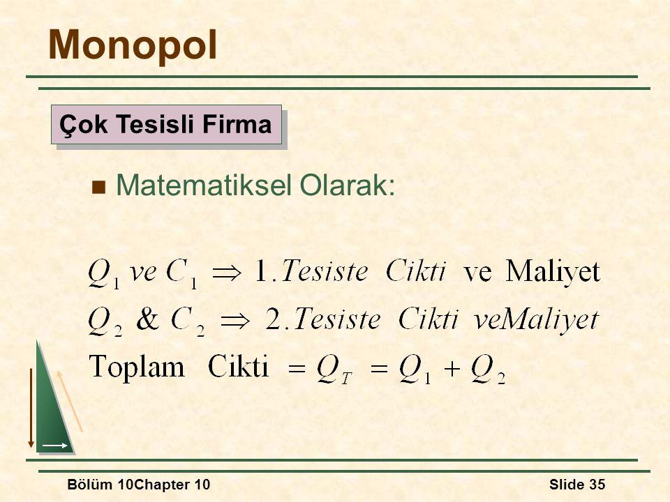 Monopol Çok Tesisli Firma Matematiksel Olarak: Bölüm 10Chapter 10 3