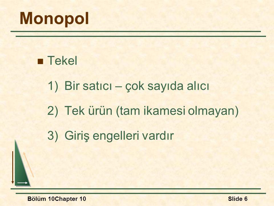 Monopol Tekel 1) Bir satıcı – çok sayıda alıcı