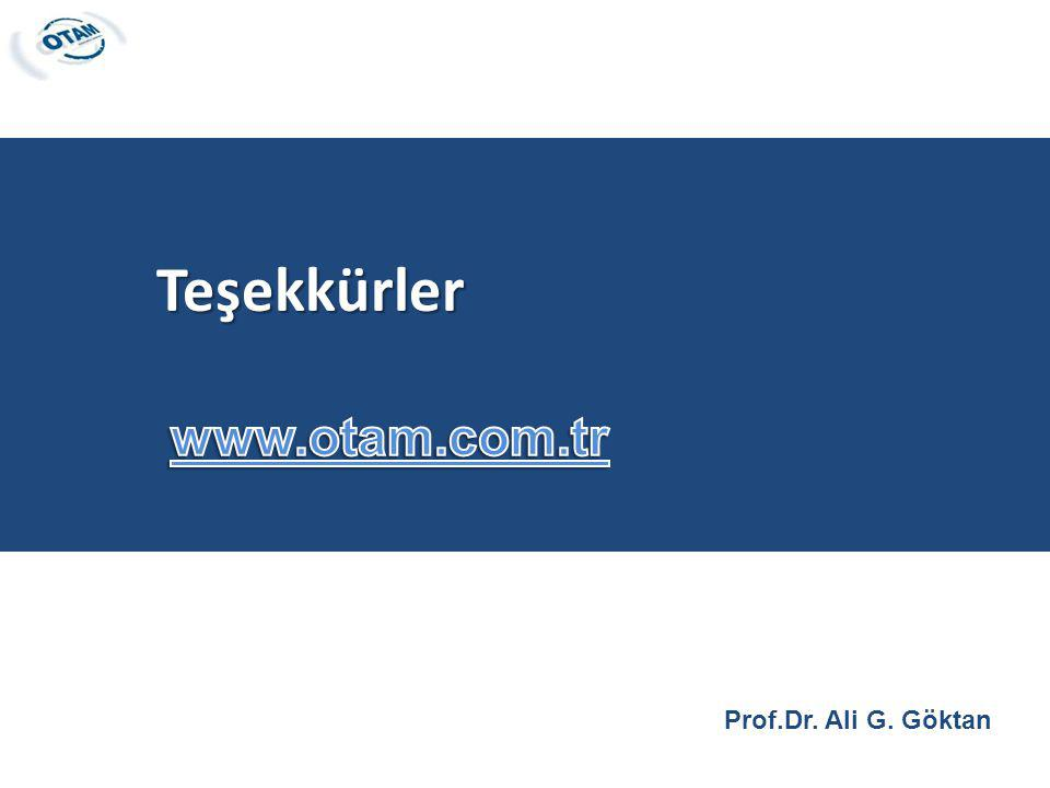 Teşekkürler www.otam.com.tr Prof.Dr. Ali G. Göktan