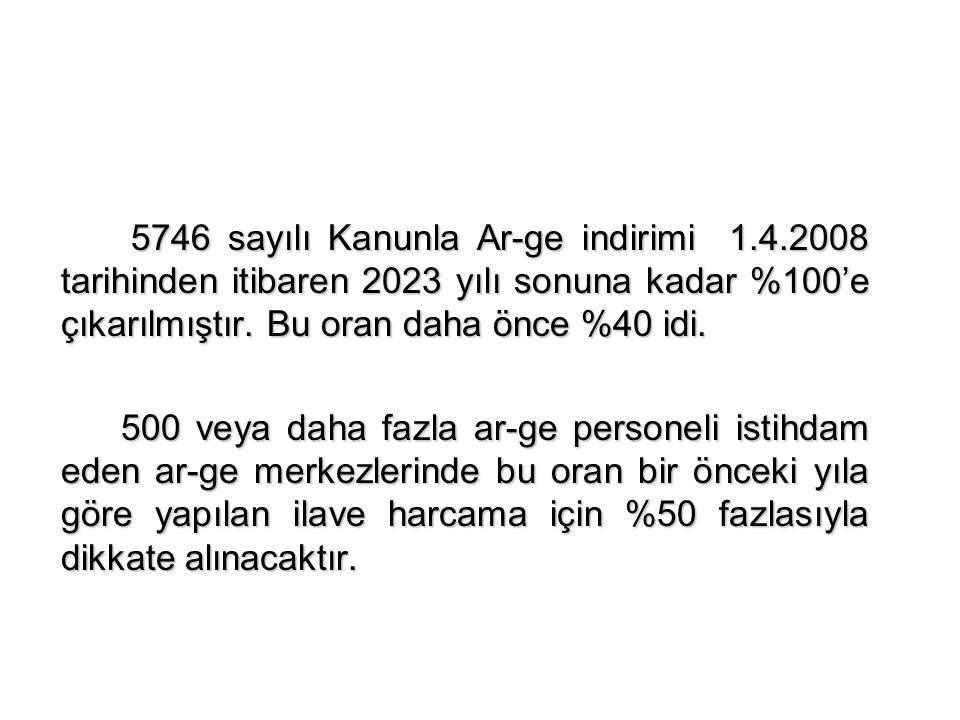 5746 sayılı Kanunla Ar-ge indirimi 1. 4