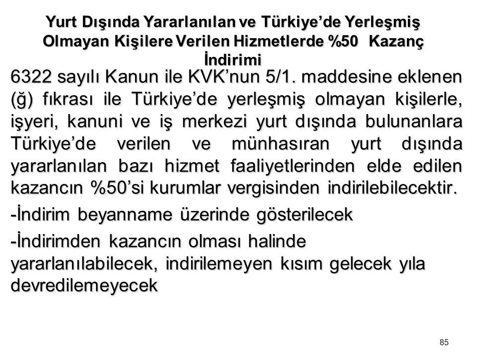 Yurt Dışında Yararlanılan ve Türkiye'de Yerleşmiş Olmayan Kişilere Verilen Hizmetlerde %50 Kazanç İndirimi