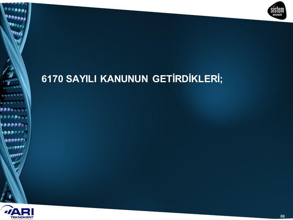 6170 SAYILI KANUNUN GETİRDİKLERİ;