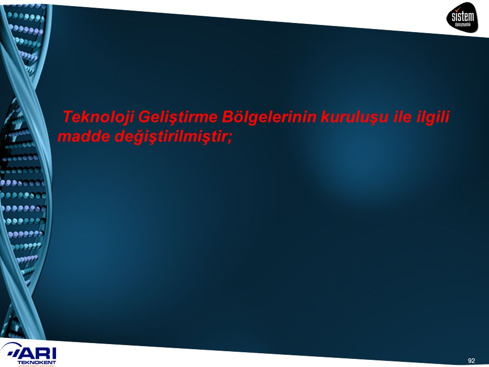 Teknoloji Geliştirme Bölgelerinin kuruluşu ile ilgili madde değiştirilmiştir;