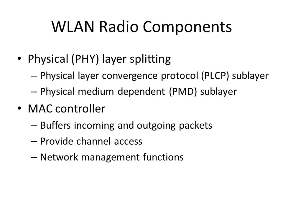 WLAN Radio Components Physical (PHY) layer splitting MAC controller