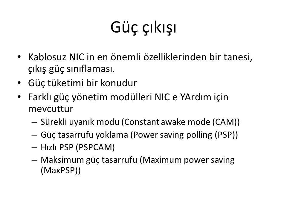 Güç çıkışı Kablosuz NIC in en önemli özelliklerinden bir tanesi, çıkış güç sınıflaması. Güç tüketimi bir konudur.