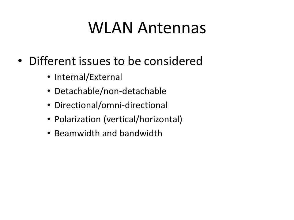WLAN Antennas Different issues to be considered Internal/External