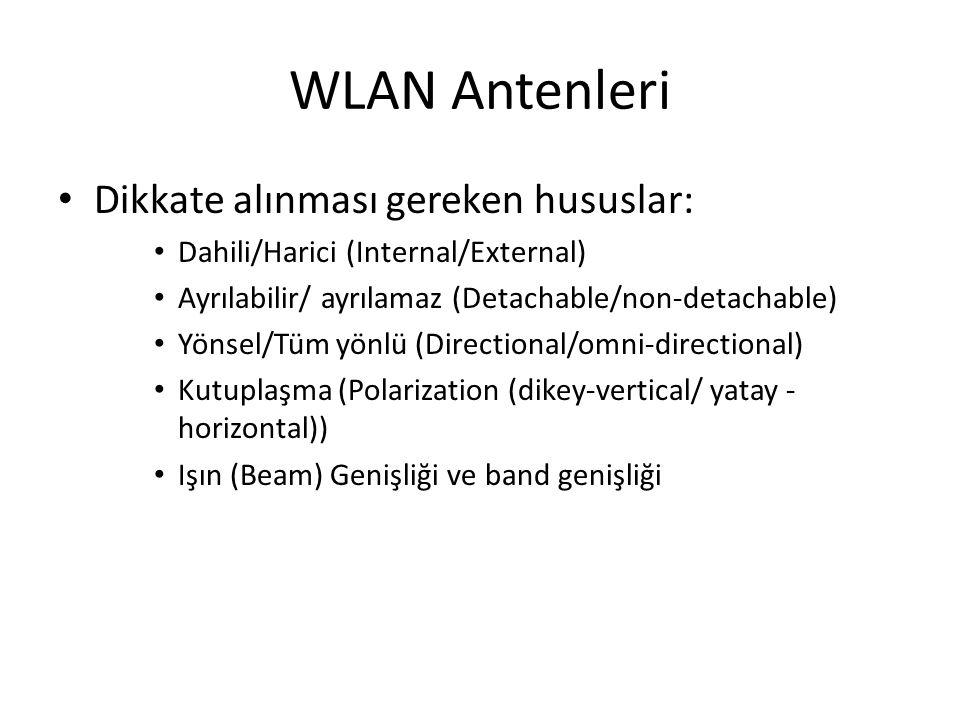 WLAN Antenleri Dikkate alınması gereken hususlar:
