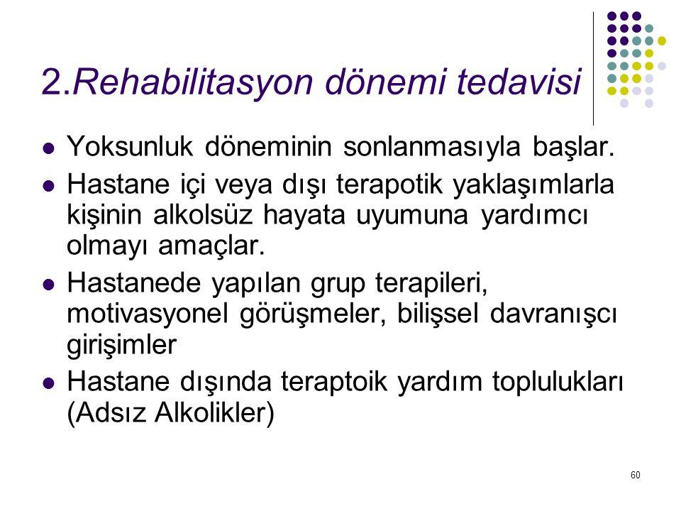 2.Rehabilitasyon dönemi tedavisi