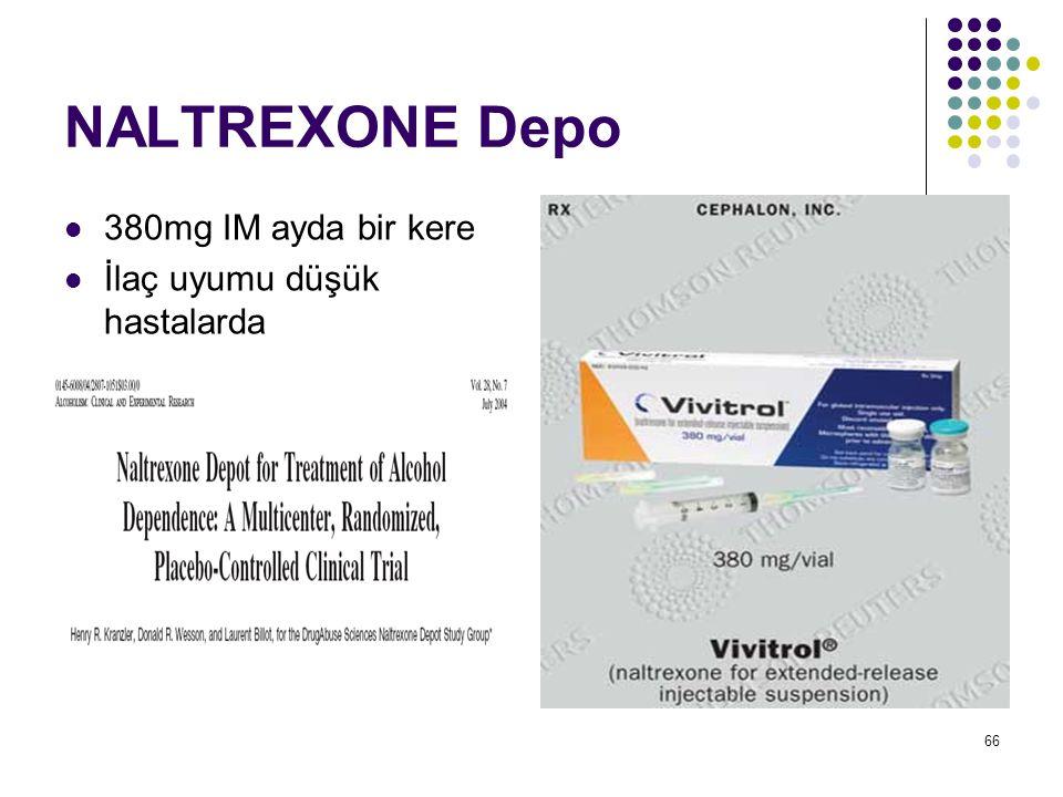 NALTREXONE Depo 380mg IM ayda bir kere İlaç uyumu düşük hastalarda