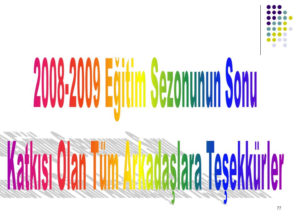 2008-2009 Eğitim Sezonunun Sonu