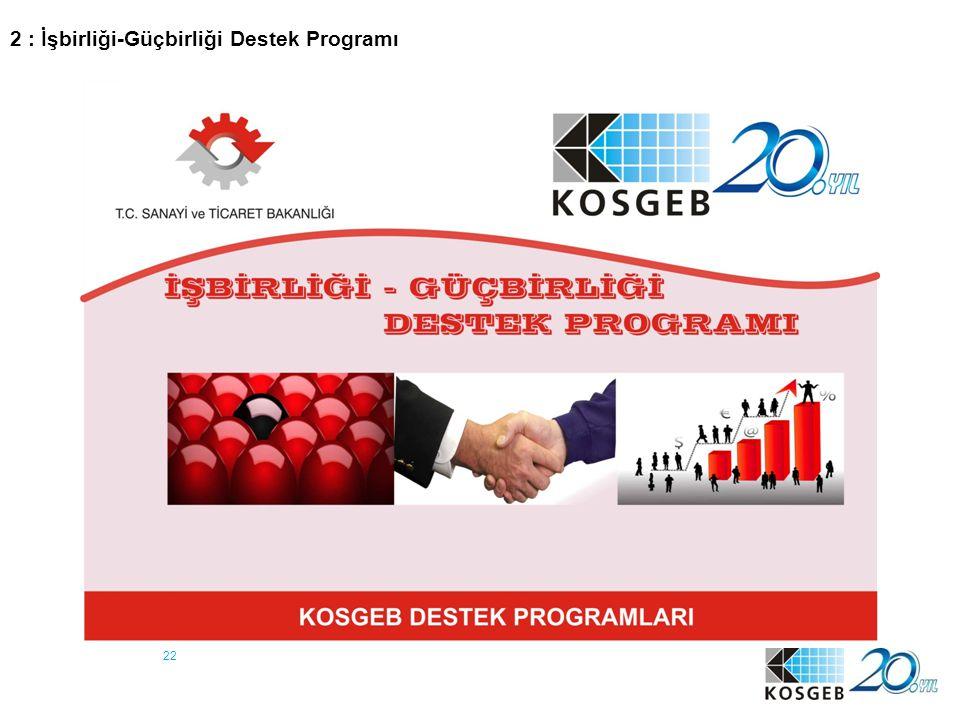 2 : İşbirliği-Güçbirliği Destek Programı