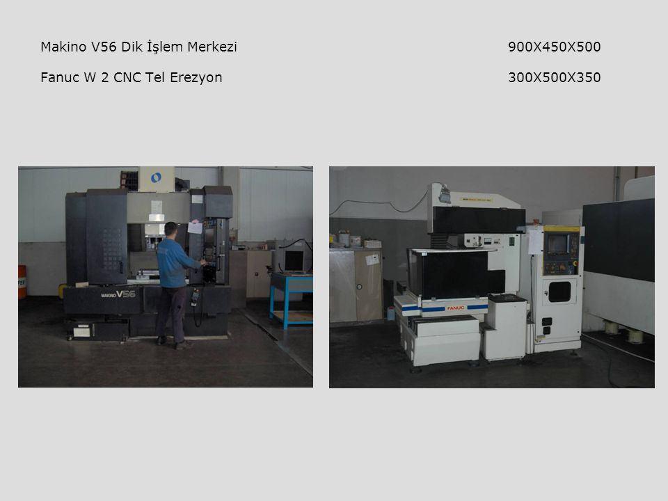 Makino V56 Dik İşlem Merkezi. 900X450X500 Fanuc W 2 CNC Tel Erezyon