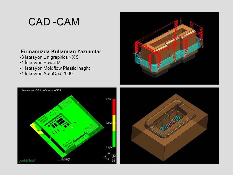 CAD -CAM Firmamızda Kullanılan Yazılımlar 3 İstasyon Unigraphics NX 5