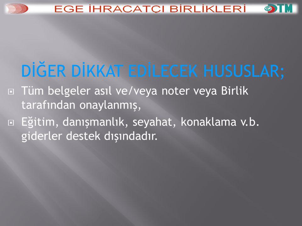 DİĞER DİKKAT EDİLECEK HUSUSLAR;