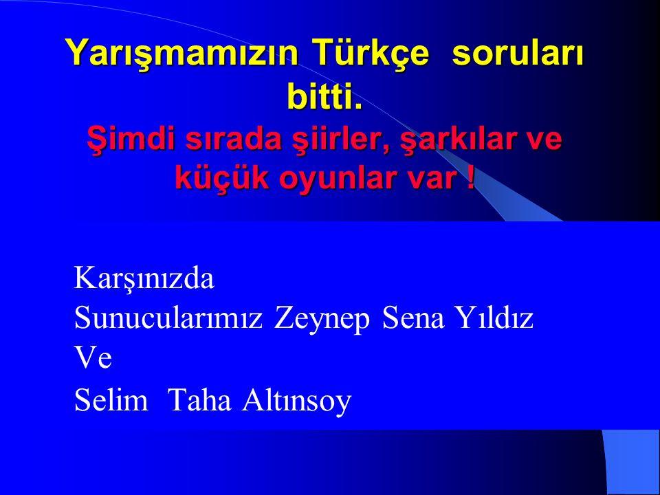 Yarışmamızın Türkçe soruları bitti