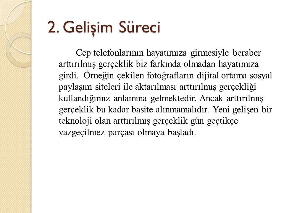 2. Gelişim Süreci