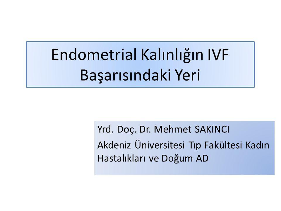 Endometrial Kalınlığın IVF Başarısındaki Yeri