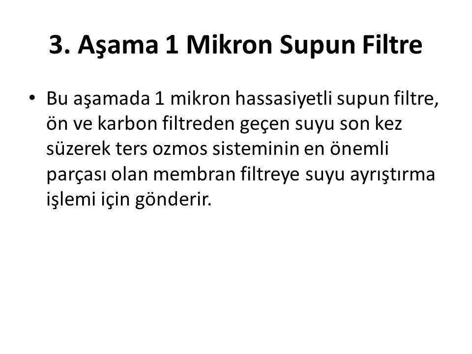 3. Aşama 1 Mikron Supun Filtre