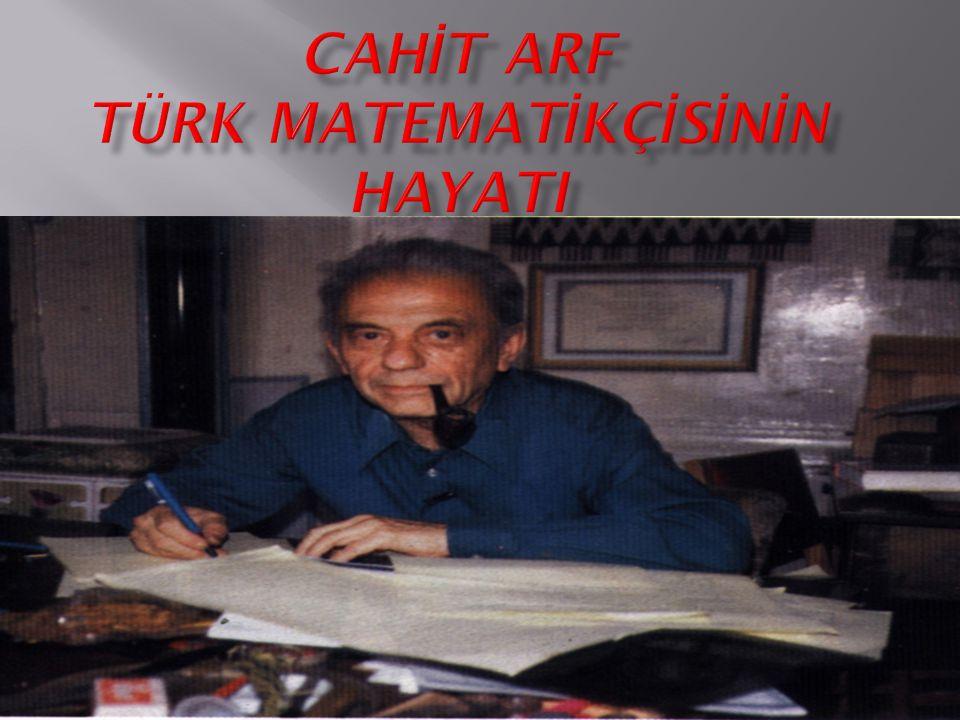 Cahit Arf Türk Matematikçisinin Hayati Ppt Video Online Indir