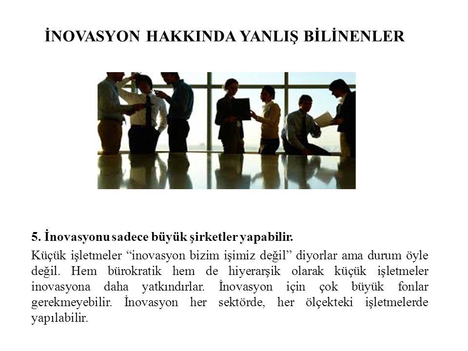 İNOVASYON HAKKINDA YANLIŞ BİLİNENLER