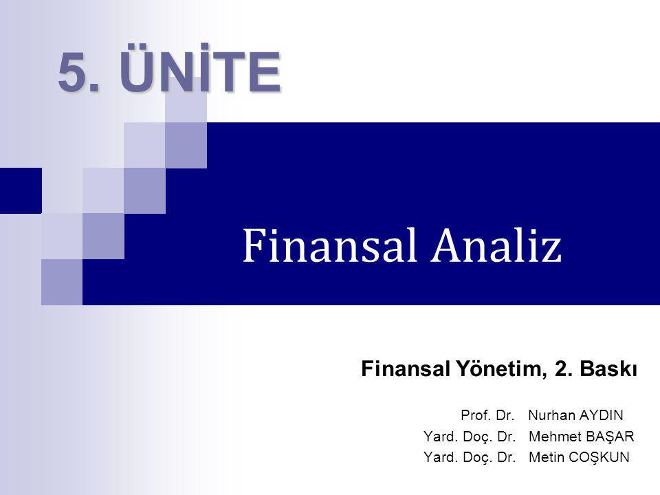 5. ÜNİTE Finansal Analiz Finansal Yönetim, 2. Baskı