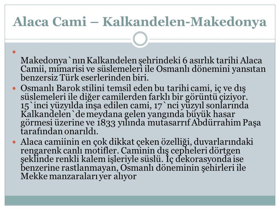 Alaca Cami – Kalkandelen-Makedonya