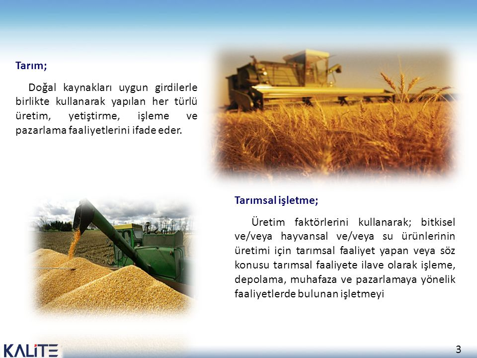 Tarım; Doğal kaynakları uygun girdilerle birlikte kullanarak yapılan her türlü üretim, yetiştirme, işleme ve pazarlama faaliyetlerini ifade eder.