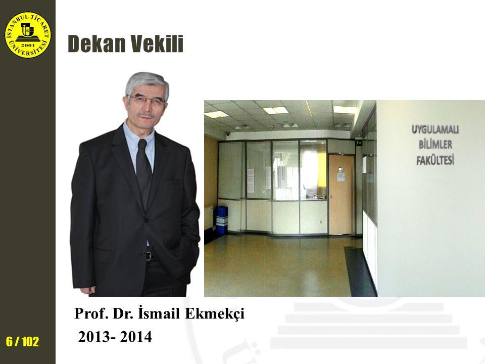 Dekan Vekili Prof. Dr. İsmail Ekmekçi 2013- 2014