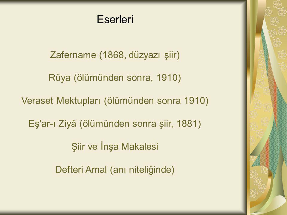 Eserleri Zafername (1868, düzyazı şiir) Rüya (ölümünden sonra, 1910)