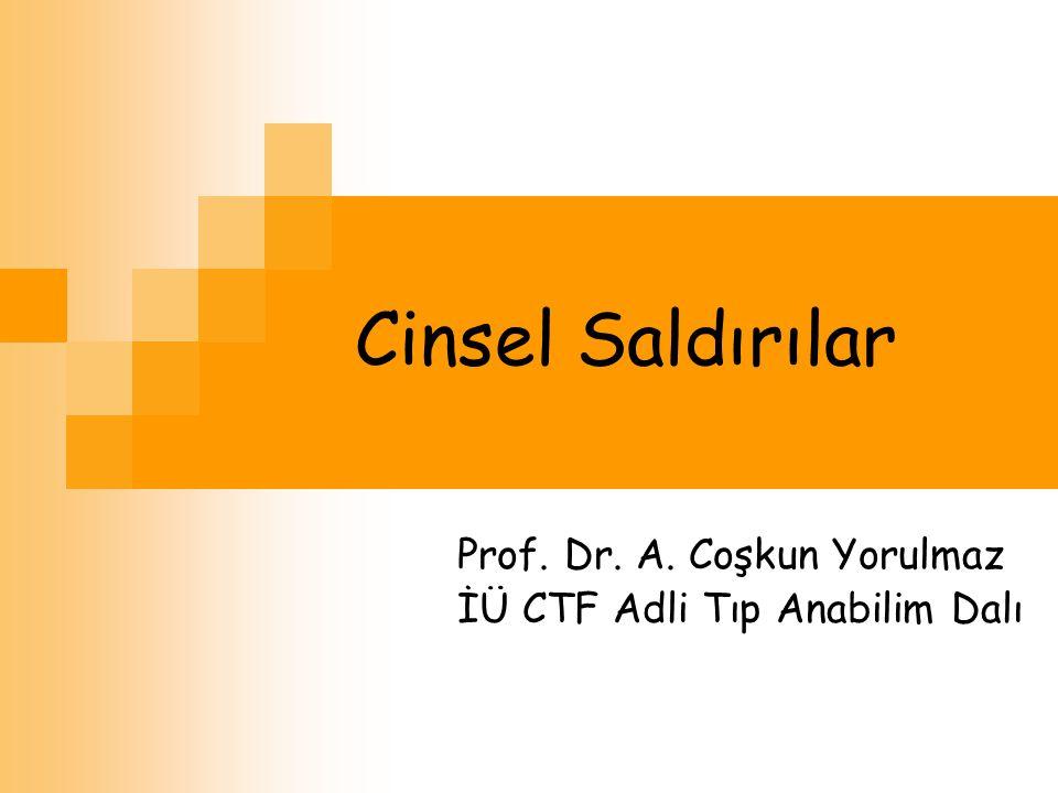 Prof. Dr. A. Coşkun Yorulmaz İÜ CTF Adli Tıp Anabilim Dalı