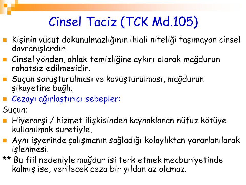 Cinsel Taciz (TCK Md.105) Kişinin vücut dokunulmazlığının ihlali niteliği taşımayan cinsel davranışlardır.