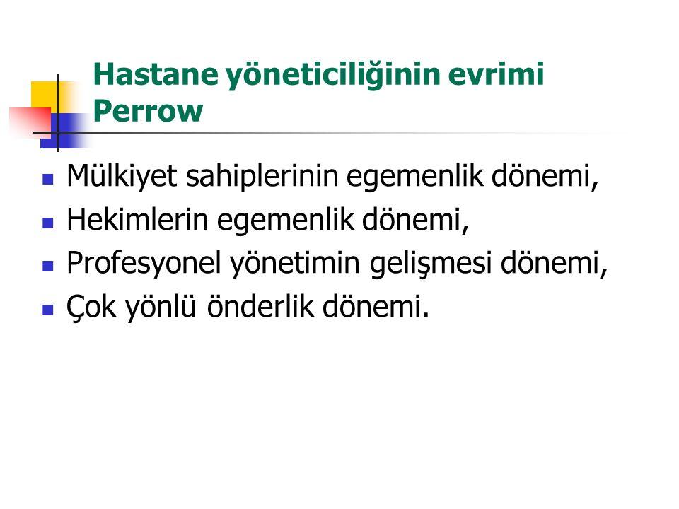 Hastane yöneticiliğinin evrimi Perrow