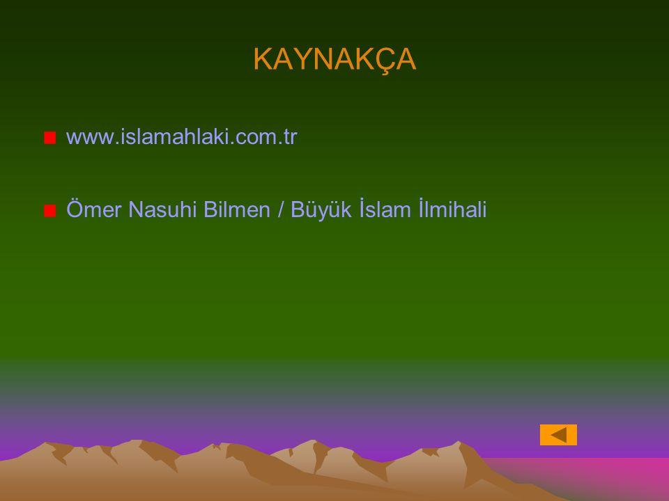 KAYNAKÇA www.islamahlaki.com.tr