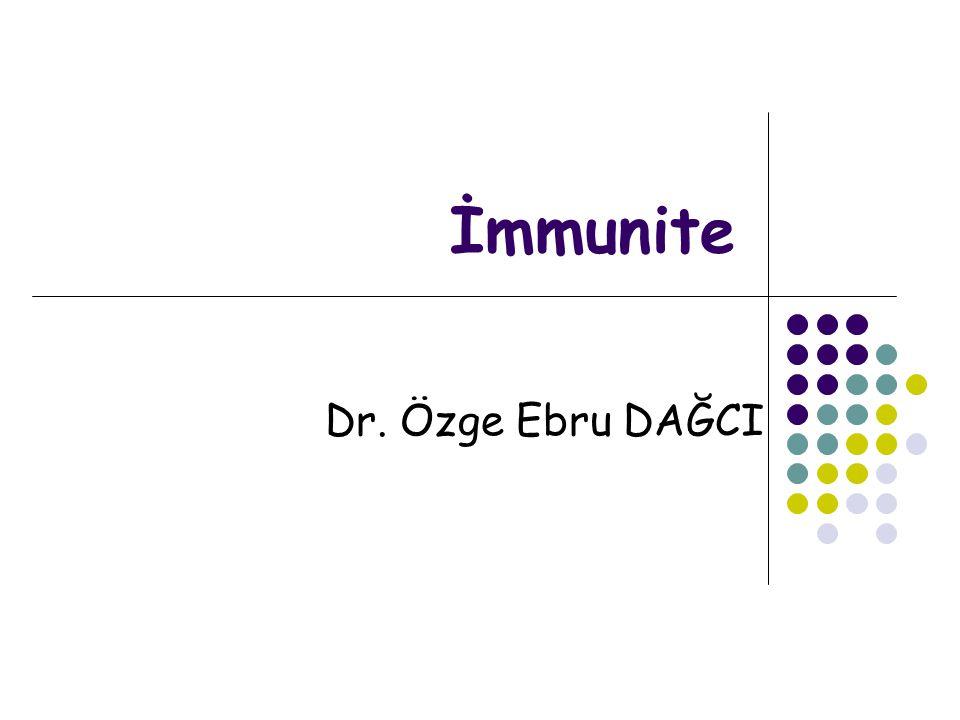 İmmunite Dr. Özge Ebru DAĞCI