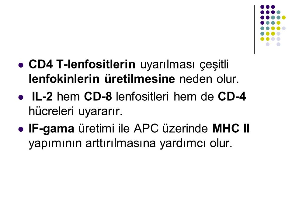 CD4 T-lenfositlerin uyarılması çeşitli lenfokinlerin üretilmesine neden olur.