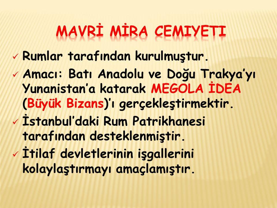 Mavrİ mİra cemiyeti Rumlar tarafından kurulmuştur.