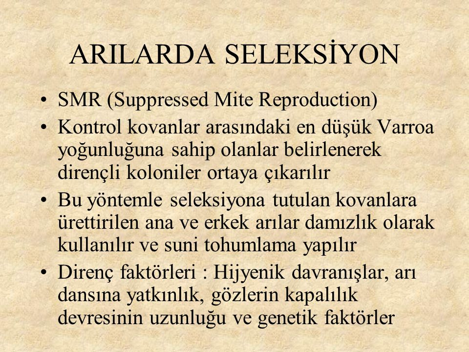 ARILARDA SELEKSİYON SMR (Suppressed Mite Reproduction)