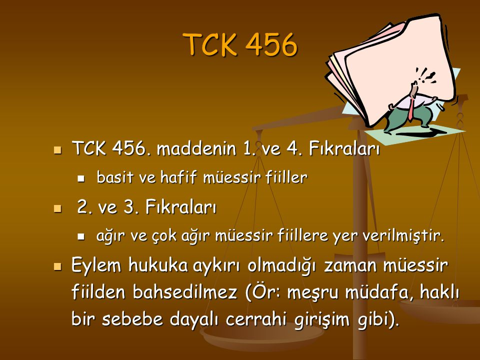 TCK 456 TCK 456. maddenin 1. ve 4. Fıkraları 2. ve 3. Fıkraları