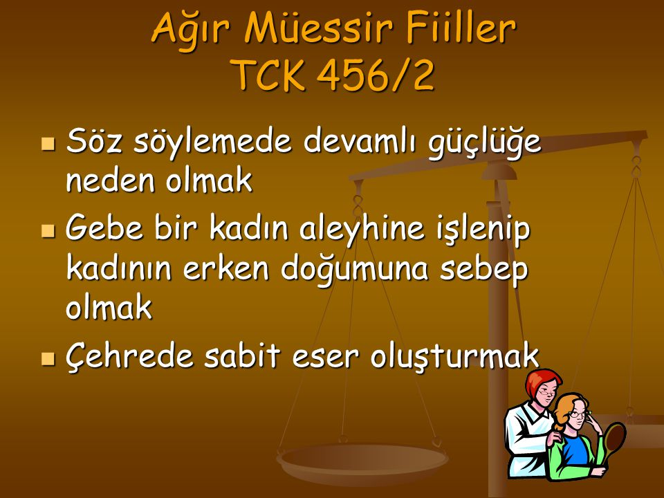 Ağır Müessir Fiiller TCK 456/2