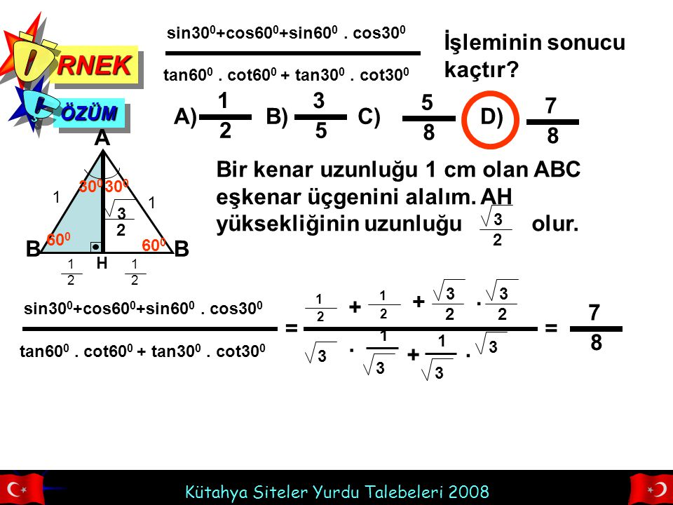 Ö Ç RNEK İşleminin sonucu kaçtır 1 2 3 5 5 8 7 8 A) B) C) D) A B
