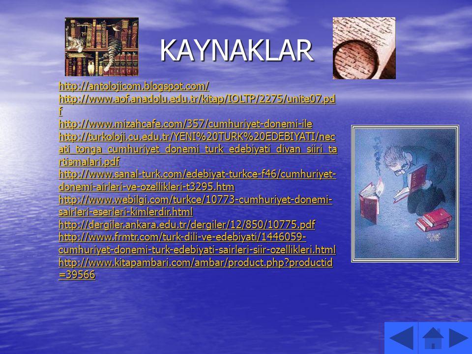 KAYNAKLAR http://antolojicom.blogspot.com/