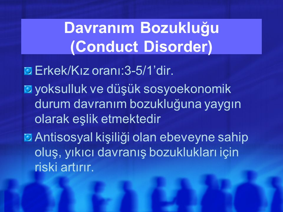 Davranım Bozukluğu (Conduct Disorder)