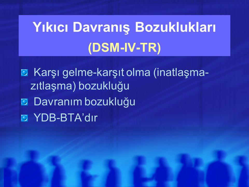 Yıkıcı Davranış Bozuklukları (DSM-IV-TR)
