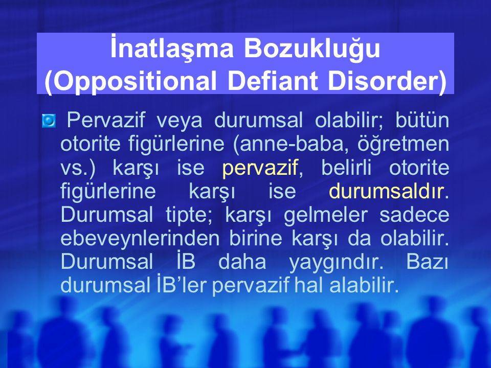 İnatlaşma Bozukluğu (Oppositional Defiant Disorder)