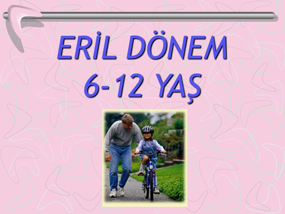 ERİL DÖNEM 6-12 YAŞ