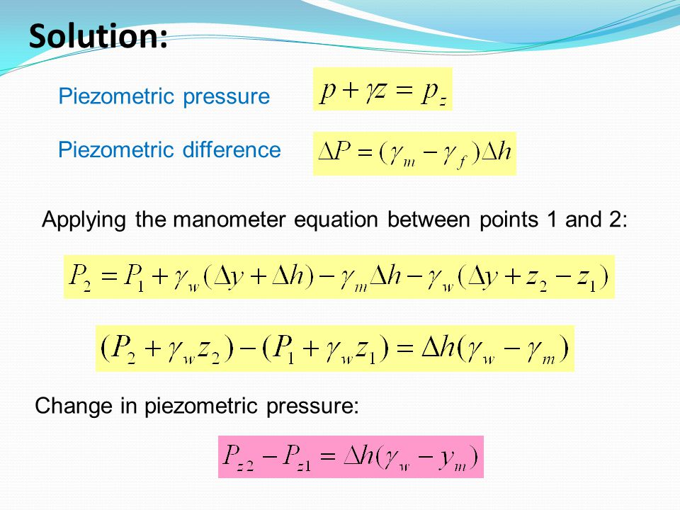 Solution: Piezometric pressure Piezometric difference